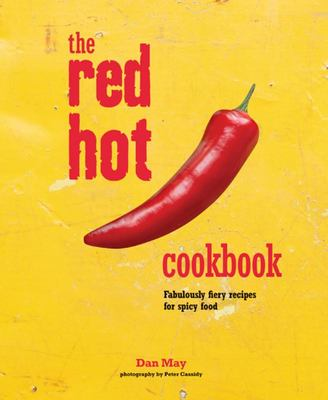 The Red Hot Cookbook - Fabulously Fiery Recipes for Spicey Food