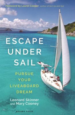 Escape under Sail - Pursue Your Live Aboard Dream
