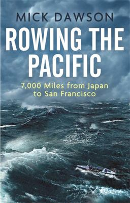 Rowing the Pacific - 7,000 Miles from Japan to San Francisco