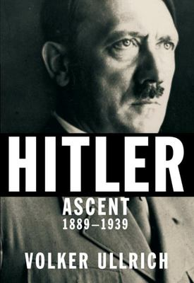 Hitler Ascent, 1889 - 1939