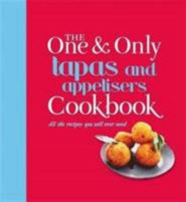 The One and Only Tapas Cookbook