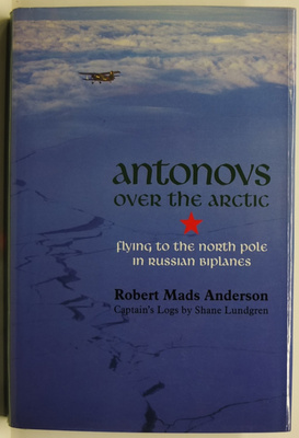 Antonovs Over the Arctic. Flying to the North Pole in Russian Biplanes