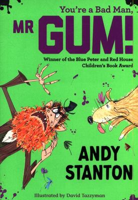 You're a Bad Man, Mr Gum! (Mr Gum #1)