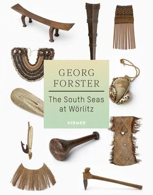 Georg Forster - The South Seas at Wörlitz