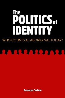 The Politics of Identity: Who Counts as Aboriginal Today?