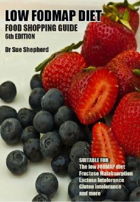 Low FODMAP Diet: Food Shopping Guide 6th Ed