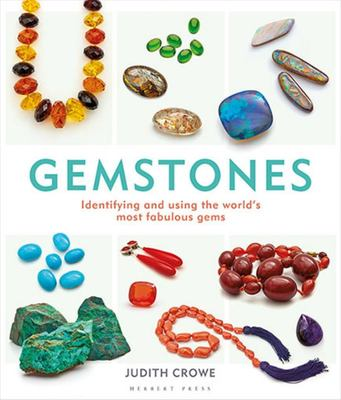 Gemstones - Identifying and Using the World's Most Fabulous Gems