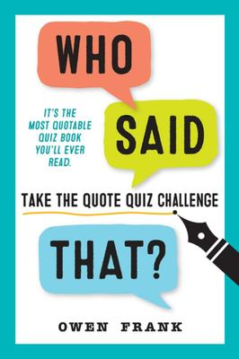 Who Said That? - Take the Quote Quiz Challenge