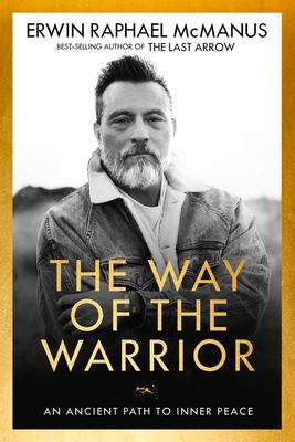 The Way of the Warrior - An Ancient Path from Darkness to Light