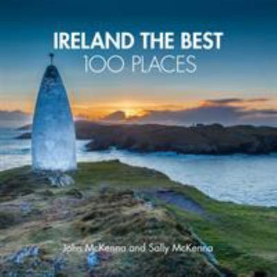 Ireland the Best 100 Places: The Bestselling Guide