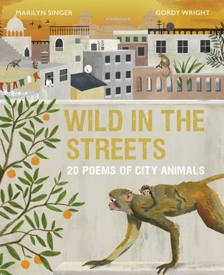 Wild in the Streets - Poems from the Urban Jungle