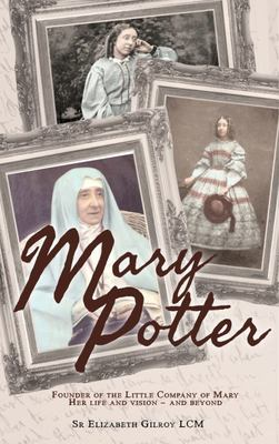 Mary Potter - Founder of the Little Company of Mary