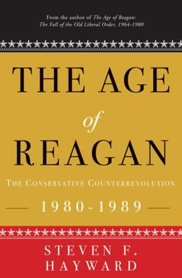 The Age of Reagan - The Conservative Counterrevolution, 1980-1989