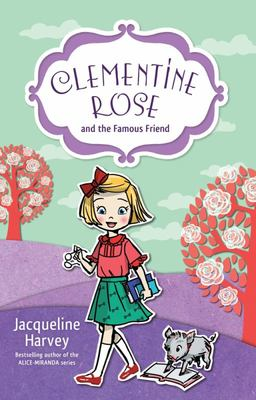 Clementine Rose and the Famous Friend (Clementine Rose #7)