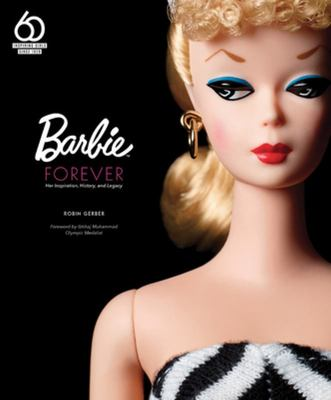 Barbie Forever - Her Inspiration, History, and Legacy