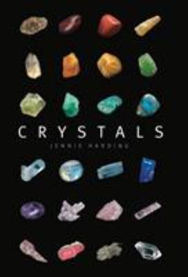 Crystals: A Complete Guide to Crystals..