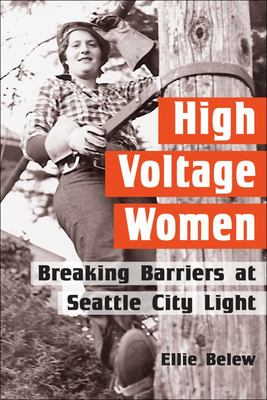 High Voltage Women - Breaking Barriers at Seattle City Light