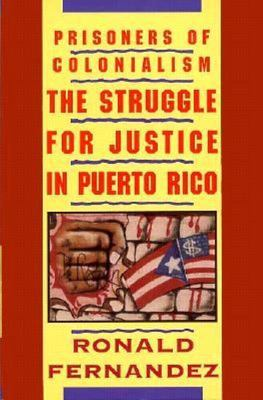 Prisoners of Colonialism - The Struggle for Justice in Puerto Rico