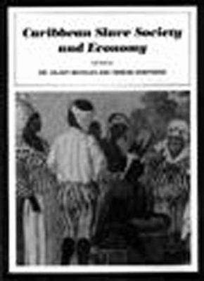 Caribbean Slave Society and Economy - A Student Reader