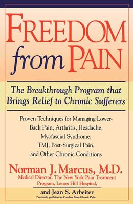Freedom from Chronic Pain - The Breakthrough Method of Pain Relief Based on the New York Pain Treatment Program at Lenox Hill Hospital