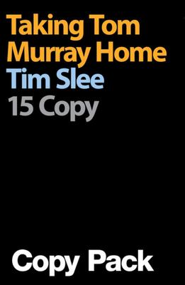 TAKING TOM MURRAY HOME 15 COPY PACK