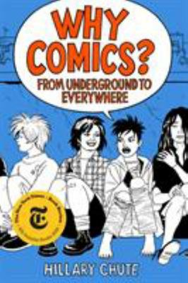 Why Comics? - From Underground to Everywhere