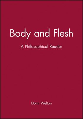 Body and Flesh - A Philosophical Reader