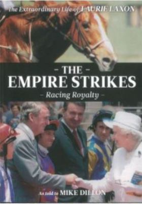 The Empire Strikes: The Extraordinary Life of Laurie Laxon