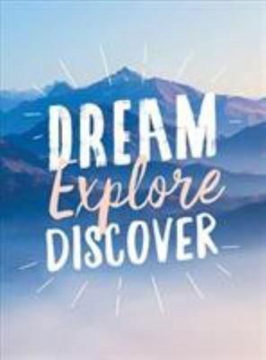 Dream. Explore. Discover