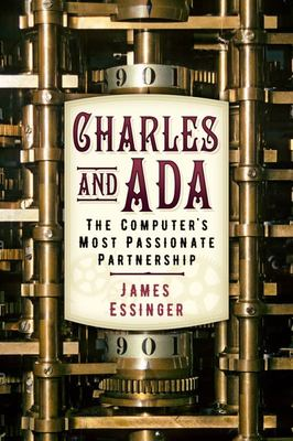 Charles and Ada - The Computer's Most Passionate Partnership (PB)