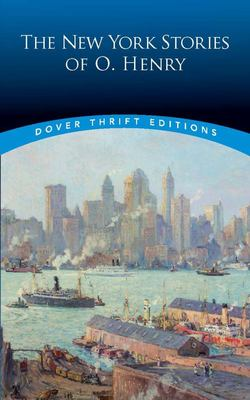 The New York Stories of O. Henry (Dover Thrift Edition)