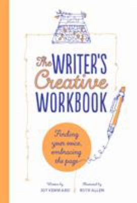 The Writer's Creative Workbook - Finding Your Voice, Embracing the Page