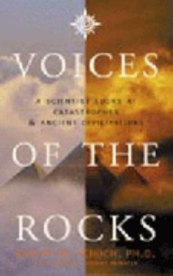 Voices of the Rocks - Lost Civilizations and the Catastrophes That Destroyed Them