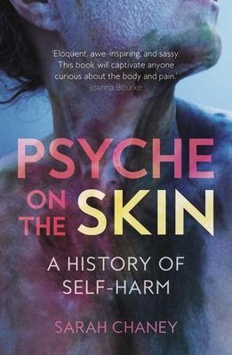 Psyche on the Skin - A History of Self-Harm