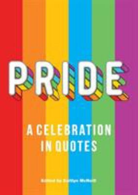 Pride - A Celebration in Quotes