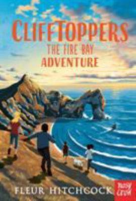 The Fire Bay Adventure (#2 Clifftoppers)