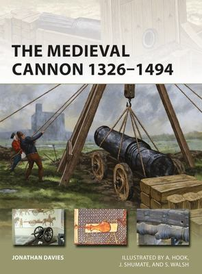 The Medieval Cannon, 1326-1494