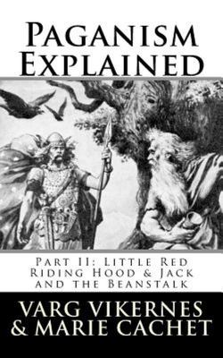 Paganism Explained, Part II - Little Red Riding Hood and Jack and the Beanstalk
