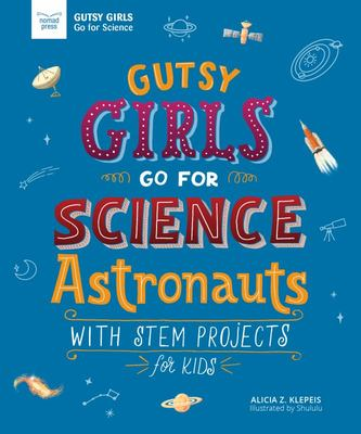 Astronauts - Gutsy Girls Go For Science With Stem Projects for Kids