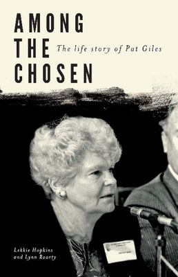 AMONG THE CHOSEN: the Life Story of Pat Giles