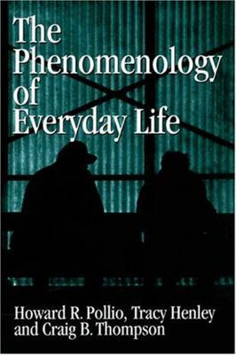 The Phenomenology of Everyday Life - Empirical Investigations of Human Experience