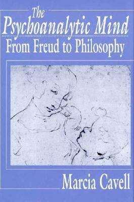 The Psychoanalytic Mind - From Freud to Philosophy