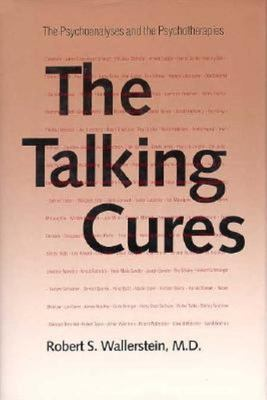 The Talking Cures - The Psychoanalyses and the Psychotherapies