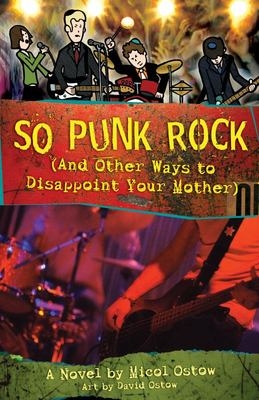 So Punk Rock - And Other Ways to Disappoint Your Mother