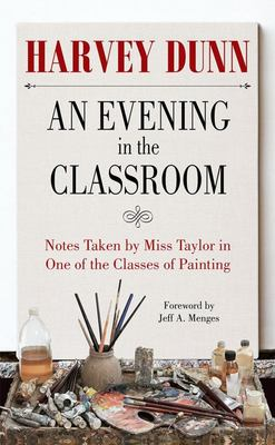 An Evening in the Classroom - Being Notes Taken by Miss Taylor in One of the Classes of Painting