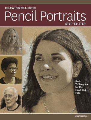Drawing Realistic Pencil Portraits Step by Step - Basic Techniques for the Head and Face