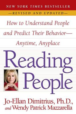 Reading People - How to Understand People and Predict Their Behavior - Anytime, Anyplace