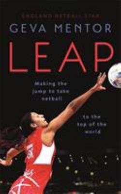 Leap Making the Jump to Take Netball to the Top of the World