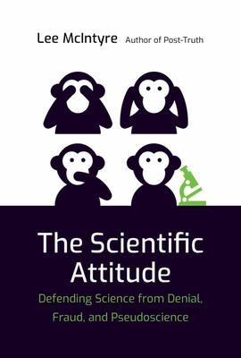 Scientific Attitude: Defending Science from Denial, Fraud, and Pseudoscience