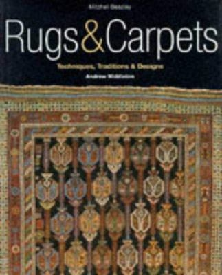 Rugs & Carpets: Techniques, traditions & designs